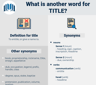 title, synonym title, another word for title, words like title, thesaurus title