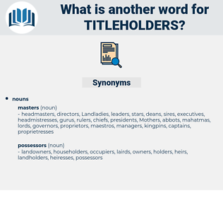 titleholders, synonym titleholders, another word for titleholders, words like titleholders, thesaurus titleholders