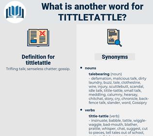 tittletattle, synonym tittletattle, another word for tittletattle, words like tittletattle, thesaurus tittletattle