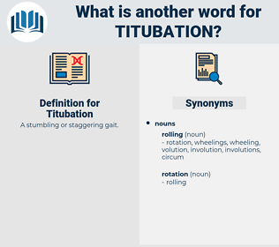 Titubation, synonym Titubation, another word for Titubation, words like Titubation, thesaurus Titubation
