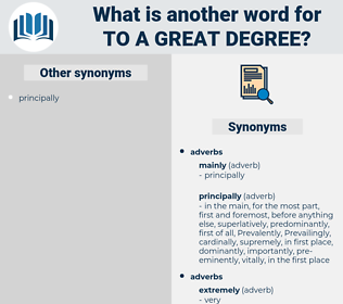 to a great degree, synonym to a great degree, another word for to a great degree, words like to a great degree, thesaurus to a great degree