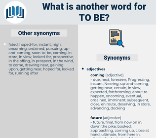 to be, synonym to be, another word for to be, words like to be, thesaurus to be