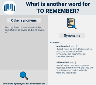to remember, synonym to remember, another word for to remember, words like to remember, thesaurus to remember