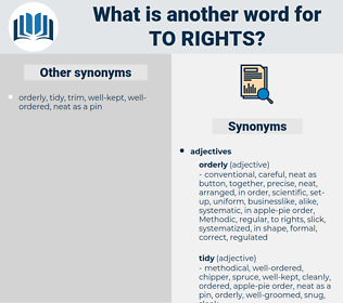 to rights, synonym to rights, another word for to rights, words like to rights, thesaurus to rights