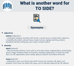 to side, synonym to side, another word for to side, words like to side, thesaurus to side