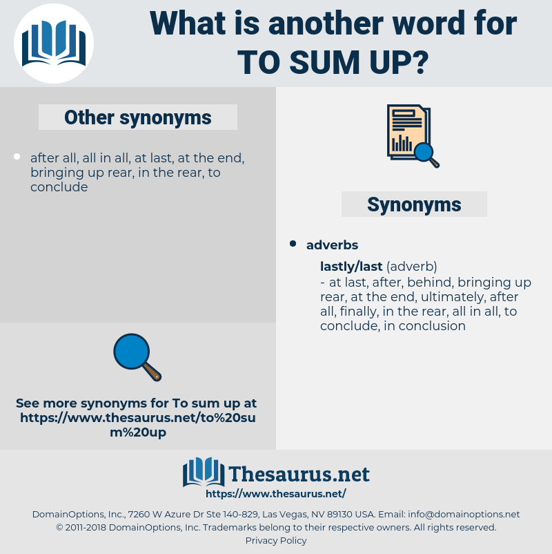 to sum up, synonym to sum up, another word for to sum up, words like to sum up, thesaurus to sum up