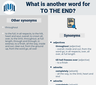 to the end, synonym to the end, another word for to the end, words like to the end, thesaurus to the end
