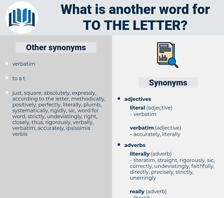 to the letter, synonym to the letter, another word for to the letter, words like to the letter, thesaurus to the letter