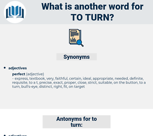 to turn, synonym to turn, another word for to turn, words like to turn, thesaurus to turn