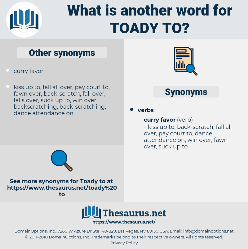 toady to, synonym toady to, another word for toady to, words like toady to, thesaurus toady to