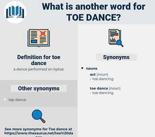 toe dance, synonym toe dance, another word for toe dance, words like toe dance, thesaurus toe dance