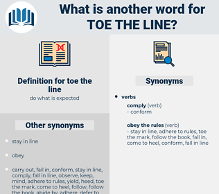 toe the line, synonym toe the line, another word for toe the line, words like toe the line, thesaurus toe the line