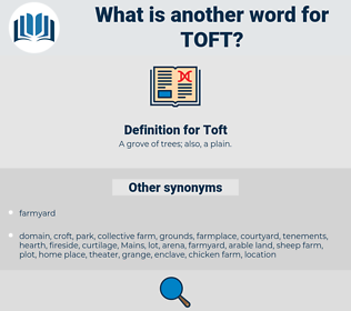 Toft, synonym Toft, another word for Toft, words like Toft, thesaurus Toft