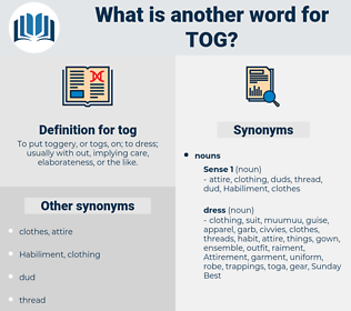 tog, synonym tog, another word for tog, words like tog, thesaurus tog