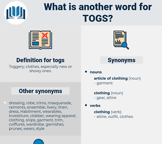 togs, synonym togs, another word for togs, words like togs, thesaurus togs
