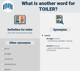 toiler, synonym toiler, another word for toiler, words like toiler, thesaurus toiler