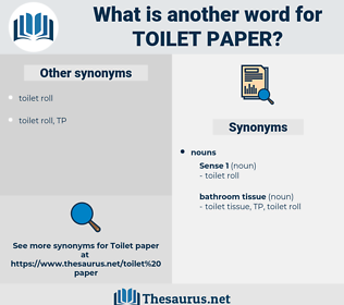 toilet paper, synonym toilet paper, another word for toilet paper, words like toilet paper, thesaurus toilet paper