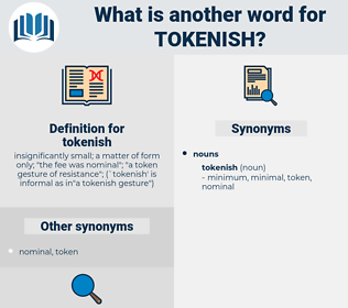 tokenish, synonym tokenish, another word for tokenish, words like tokenish, thesaurus tokenish