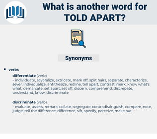 told apart, synonym told apart, another word for told apart, words like told apart, thesaurus told apart