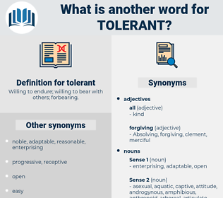 tolerant, synonym tolerant, another word for tolerant, words like tolerant, thesaurus tolerant
