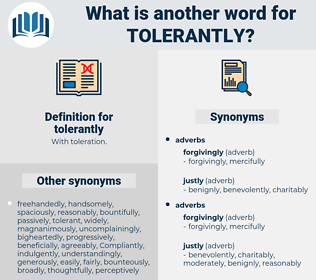 tolerantly, synonym tolerantly, another word for tolerantly, words like tolerantly, thesaurus tolerantly