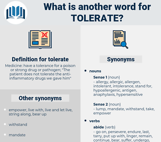 tolerate, synonym tolerate, another word for tolerate, words like tolerate, thesaurus tolerate