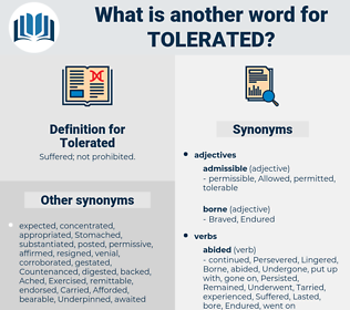 Tolerated, synonym Tolerated, another word for Tolerated, words like Tolerated, thesaurus Tolerated