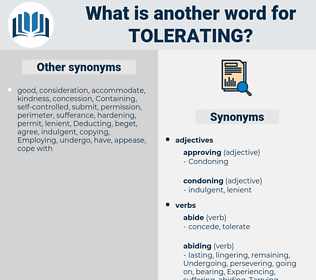 Tolerating, synonym Tolerating, another word for Tolerating, words like Tolerating, thesaurus Tolerating