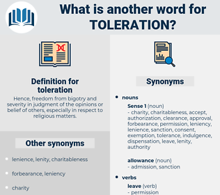 toleration, synonym toleration, another word for toleration, words like toleration, thesaurus toleration