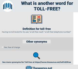toll-free, synonym toll-free, another word for toll-free, words like toll-free, thesaurus toll-free