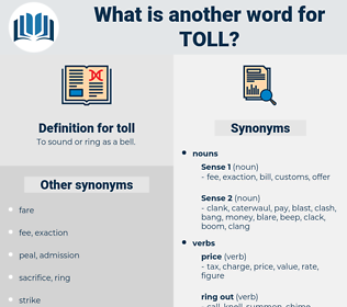 toll, synonym toll, another word for toll, words like toll, thesaurus toll