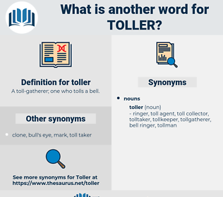 toller, synonym toller, another word for toller, words like toller, thesaurus toller