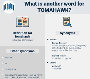 tomahawk, synonym tomahawk, another word for tomahawk, words like tomahawk, thesaurus tomahawk