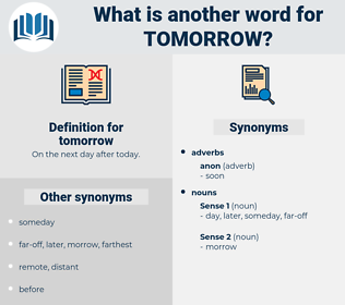 tomorrow, synonym tomorrow, another word for tomorrow, words like tomorrow, thesaurus tomorrow