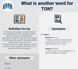 ton, synonym ton, another word for ton, words like ton, thesaurus ton