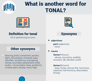 tonal, synonym tonal, another word for tonal, words like tonal, thesaurus tonal