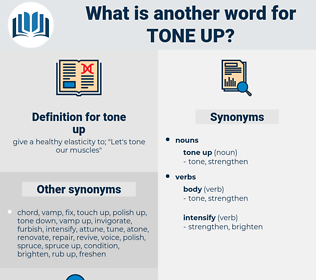 tone up, synonym tone up, another word for tone up, words like tone up, thesaurus tone up