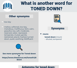 toned down, synonym toned down, another word for toned down, words like toned down, thesaurus toned down