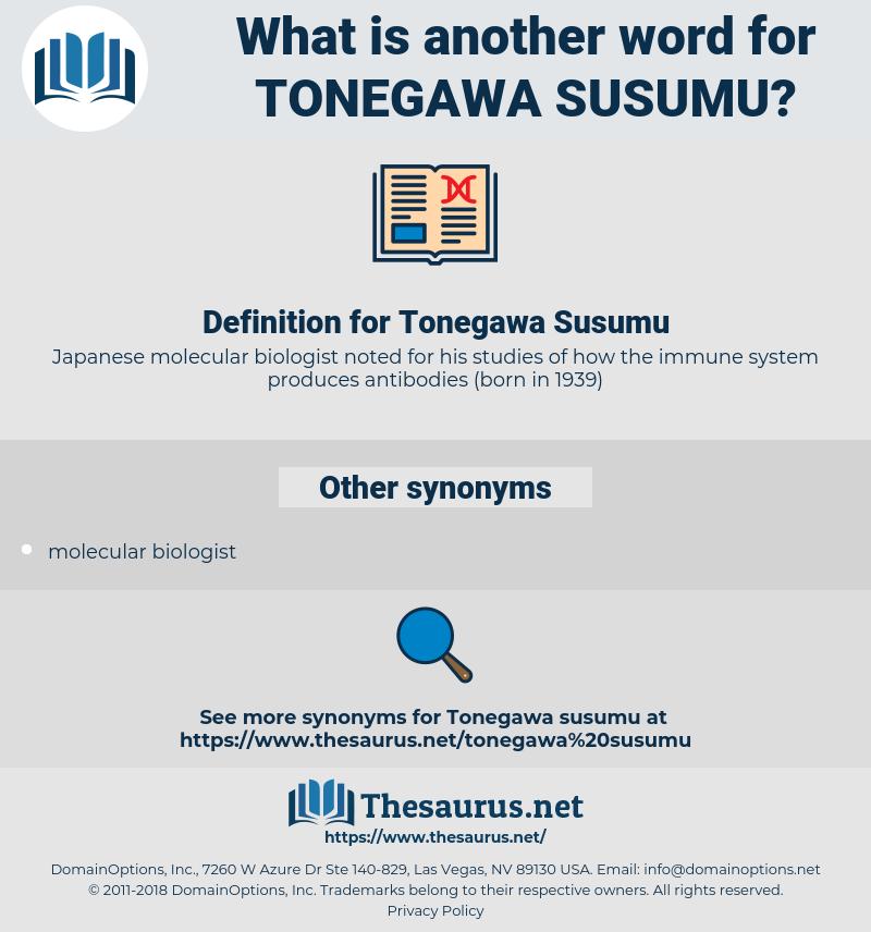 Tonegawa Susumu, synonym Tonegawa Susumu, another word for Tonegawa Susumu, words like Tonegawa Susumu, thesaurus Tonegawa Susumu