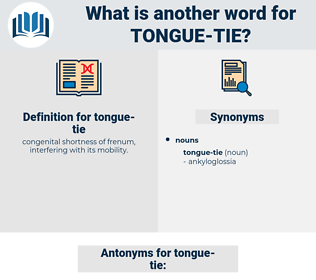 tongue-tie, synonym tongue-tie, another word for tongue-tie, words like tongue-tie, thesaurus tongue-tie