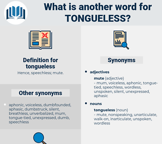 tongueless, synonym tongueless, another word for tongueless, words like tongueless, thesaurus tongueless