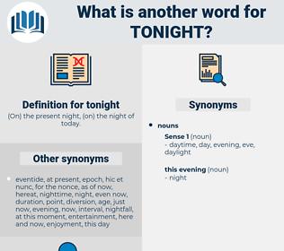 tonight, synonym tonight, another word for tonight, words like tonight, thesaurus tonight
