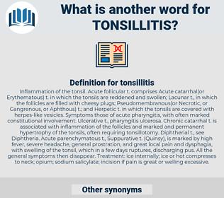 tonsillitis, synonym tonsillitis, another word for tonsillitis, words like tonsillitis, thesaurus tonsillitis