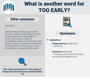 too early, synonym too early, another word for too early, words like too early, thesaurus too early