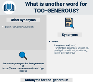 too-generous, synonym too-generous, another word for too-generous, words like too-generous, thesaurus too-generous