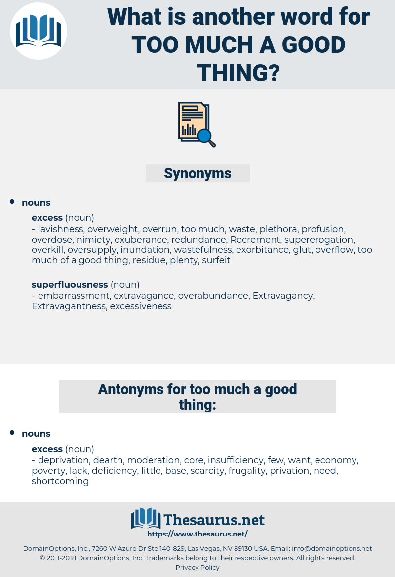 too much a good thing, synonym too much a good thing, another word for too much a good thing, words like too much a good thing, thesaurus too much a good thing