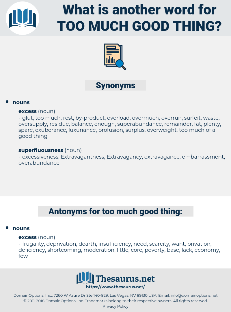 too much good thing, synonym too much good thing, another word for too much good thing, words like too much good thing, thesaurus too much good thing
