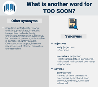 too soon, synonym too soon, another word for too soon, words like too soon, thesaurus too soon
