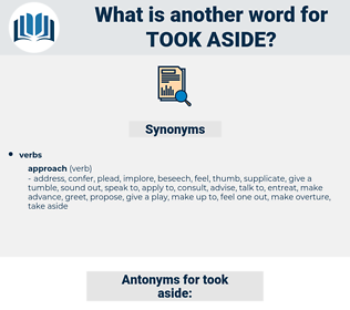 took aside, synonym took aside, another word for took aside, words like took aside, thesaurus took aside