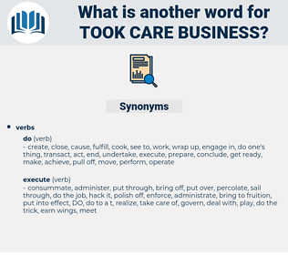 took care business, synonym took care business, another word for took care business, words like took care business, thesaurus took care business